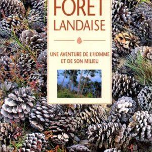 La Forêt Landaise – Une aventure de l'homme et de son milieu – Collectif – Editions Privat –