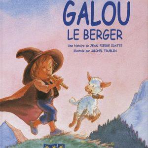 Galou le berger – Jean-Pierre Idatte illustré par Michel Trublin – Editions 3 Chardons –