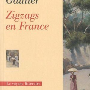 Zigzags en France – Théophile Gautier – Le voyage littéraire – Editions François Bourin –