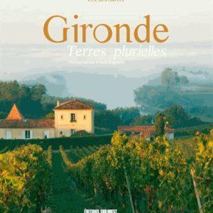 Gironde Terres Plurielles – Photographies d'Alain Béguerie – Editions Sud-Ouest –