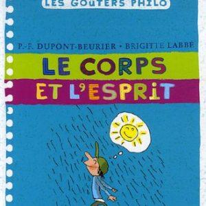 Les Goûters Philo – Le Corps et l'Esprit – P.F. Dupont-Beurier – Brigitte Labbé – Milan jeunesse –