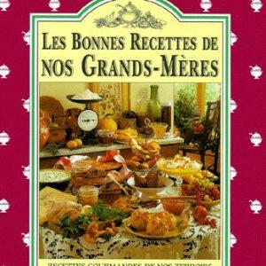 Les Bonnes Recettes De Nos Grands-Mères – Recettes gourmandes de nos terroirs – Collectif – Sélection du Reader's Digest –