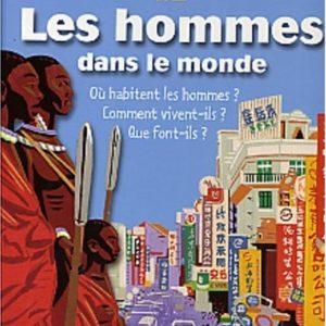 Les Hommes dans le monde – L'encyclopédie Larousse 6/9 ans – Editions Larousse –