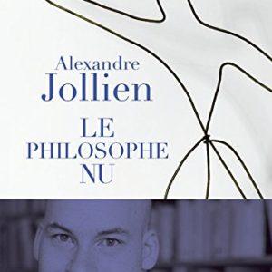 Le philosophe nu -Alexandre Jollien- Editions du Seuil –
