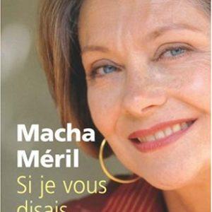 Si je vous disais – Macha Méril – Le livre de poche –