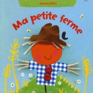 Ma Petite Ferme – Fiona Watt – illustrations : Katie Lovell – Usborne Editeur –