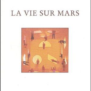 La vie sur Mars – Laurent Graff – Editions du Rocher –