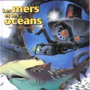 Les Mers et les Océans – Questions- réponses 6/9 ans –  Editions Nathan