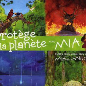 Protège la planète avec Mia – D'après le film de Jacques-Rémy Girerd – Texte Marie Brossoni – Illustrations de Benoit Chieux – Editions Milan Jeunesse –