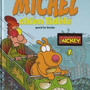 Michel Chien Fidèle perd la boule Tome 2 – Sti-Mic-Ypyb – Editions Paquet