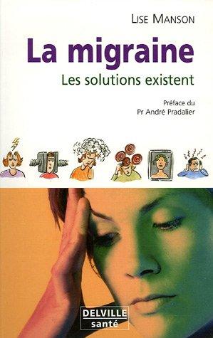 La migraine, les solutions existent – Lise Manson – Editions Delville Santé,-