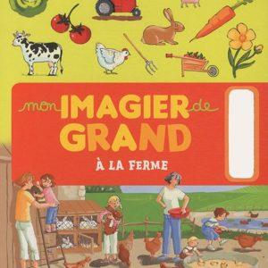 Mon imagier de grand A la ferme – Collection Père castor – Flammarion –