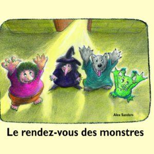 Le Rendez-vous des monstres – Alex Sanders – l'école des loisirs –