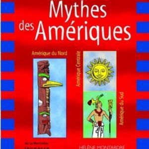 Mythes des Amériques – Du Nord – Centrale & du Sud – Hélène Montardre – Editions De La Marinière Jeunesse –