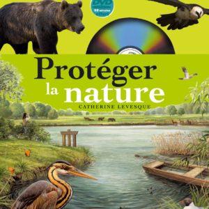 Protéger la nature – Collection Voir la terre – Catherine Levesque – Editions Fleurus –
