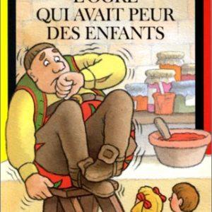 L'ogre qui avait peur des enfants – Marie-Hélène Delval/ Pierre Denieuil – Editions Bayard Poche –