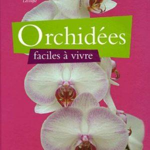Orchidées, faciles à vivre – Françoise et Philippe Lecoufle – Editions Rustica –
