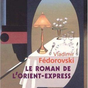 Le roman de l'orient-express – Vladimir Fédorovski – Le livre de poche