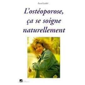 L'ostéoporose ça se soigne naturellement – Pascal Labbé – Editions Labbé –