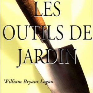 Les outils du Jardin – William Bryant Logan – Könemann –