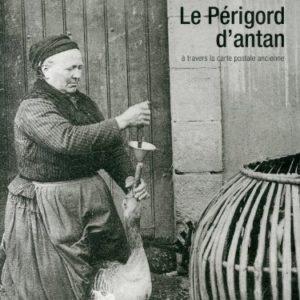 LE PÉRIGORD d'Antan – José Santos-Dusser & Alain  Bernard – HC Editions –