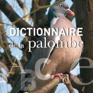 Dictionnaire de la palombe – Jacques Gaye.Jacques Luquet. Pierre Verdet. – Editions Sud-Ouest –