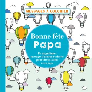 Bonne fête papa ! Messages à colorier – Editions 365