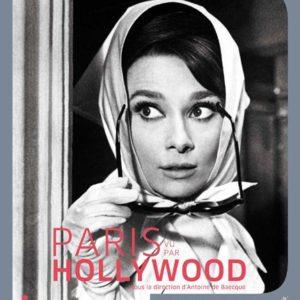 Paris vu par Hollywood sous la Direction d'Antoine de Baecque – Editions Skira-Flammarion-