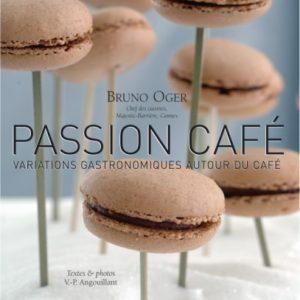 Passion Café, Variations gastronomique autour du café – Bruno Oger chef des cuisines Majestic-Barrière, Cannes Texte & Photos V.-P. Angouillant – Editeur Jean-Claude Gawsewitch –