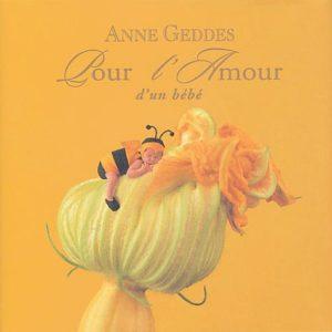 Pour l'amour d'un Bébé – Anne Geddes – Editions Hors collection –