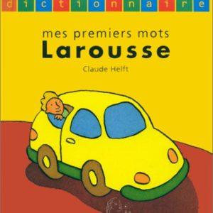 Mes premiers mots Larousse – Claude Helft – Editions Larousse –