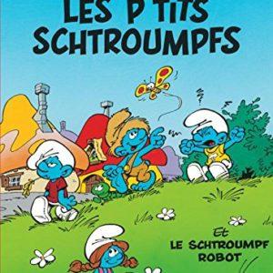 Les P'tits schtroumpfs et le schtroumpf robot – Péyo – Editions Dupuis –