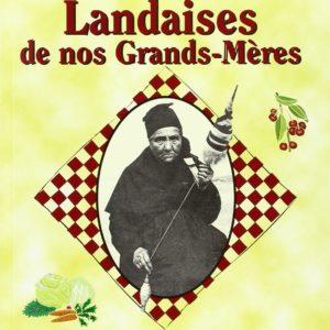 Recettes Landaises de nos Grands-Mères – Traditions et cuisine des Landes – Raymond Ullas –  Editions CPE –