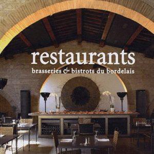 Restaurants Brasseries & Bistrots du Bordelais – Matthieu Flory – Marie-Annick Aviotte-Le Penmelen – Ereme Edition –