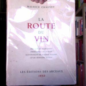 La Route du Vin – Maurice Chauvet – Les Éditions des Arceaux – Édition Originale 1950 – Ex. N° 742 –