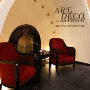 ART DÉCO À SHANGAÏ – ART DÉCO IN SHANGHAÏ- Jing Zheng –  Edition Bilingue Français-Anglais – ICI Interface –