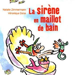La sirène en maillot de bain – Nathalie Zimmermann/Véronique Deiss – Editions Nathan poche