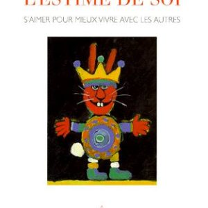 L'estime de soi – s'aimer pour mieux vivre avec les autres – Christophe André-François Lelord- Editions Odile Jacob-