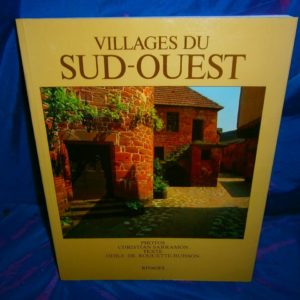 Villages du SUD-OUEST – Photos Christian Sarramon – Texte Odile de RoquetteBuisson – Editions Rivages –
