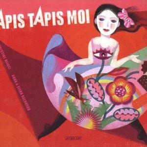 Tapis Tapis Moi – Christine Beigel – Anna & Héléna Balbusso – Editions Sarbacane –