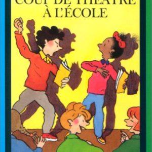 Coup de théâtre à l'école – Jo Hoestlandt/Claude et Denise Millet – Editions Bayard Poche –