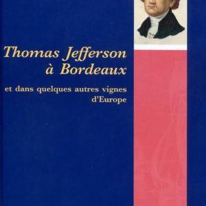 Thomas Jefferson à Bordeaux et dans quelques autres vignes d'Europe – Bernard Ginestet – Mollat Editeur –