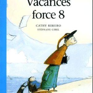 Vacances force 8 – Cathy Ribeiro – Stéphane Girel – Actes Sud Junior –