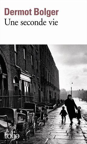 Une seconde vie – Dermot Bolger – Folio Gallimard –