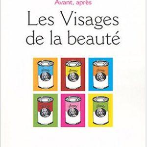 Avant, après les Visages de la beauté – Anne de Marnhac – Editions Balland