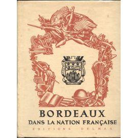 Bordeaux dans la Nation Française – Editions Delmas – 1939 –