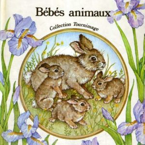 Bébés animaux – Collection Tournimage – Editions Fernand Nathan 1980 –