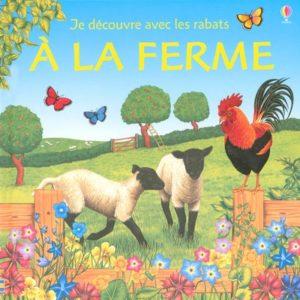 A la ferme – Je découvre avec les rabats – Editions Usborne –