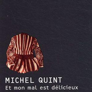 Et mon mal est délicieux – Michel Quint – Editions Joelle Losfeld –