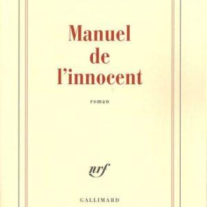 Manuel de l'innocent – Alain Sevestre – NRF Gallimard –